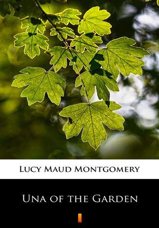 Okładka książki Una of the Garden