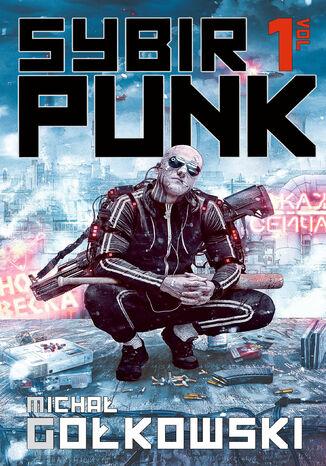 Okładka książki/ebooka Sybirpunk  tom 1