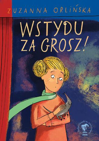 Okładka książki/ebooka Wstydu za grosz!