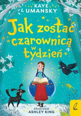 Okładka książki/ebooka Jak zostać czarownicą w tydzień. Tom 1