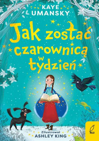 Okładka książki Jak zostać czarownicą w tydzień. Tom 1