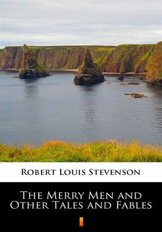 Okładka książki/ebooka The Merry Men and Other Tales and Fables