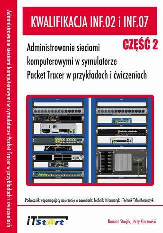Okładka książki/ebooka Kwalifikacja INF.02 i INF.07