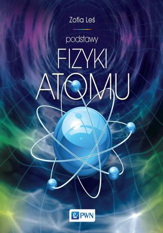 Okładka książki Podstawy fizyki atomu