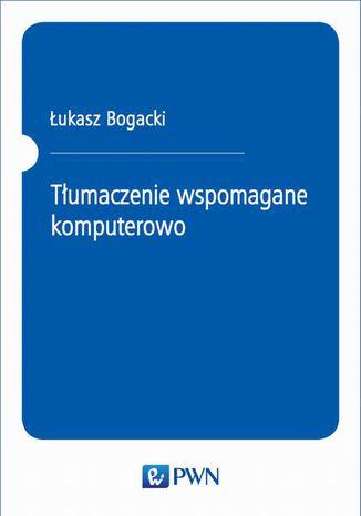 Okładka książki Tłumaczenie wspomagane komputerowo