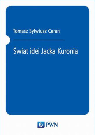 Okładka książki Świat idei Jacka Kuronia