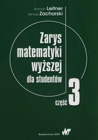Okładka książki/ebooka Zarys matematyki wyższej dla studentów. Część 3