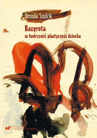 Okładka książki Bazgrota w twórczości plastycznej dziecka