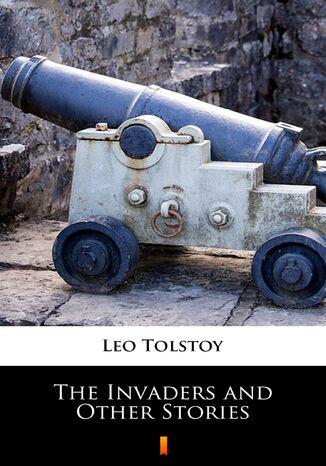 Okładka książki The Invaders and Other Stories
