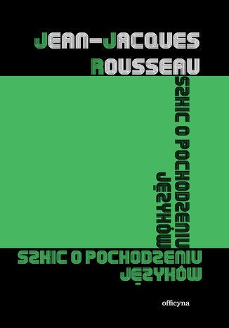 Okładka książki/ebooka Szkic o pochodzeniu języków