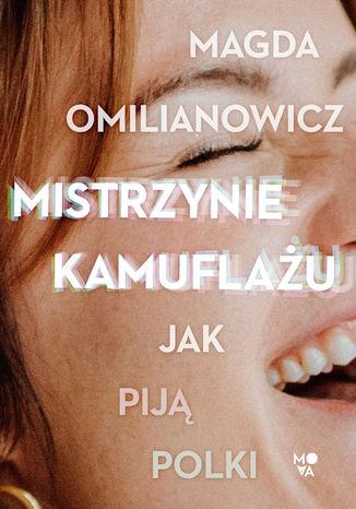 Okładka książki Mistrzynie kamuflażu. Jak piją Polki?