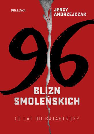 Okładka książki 96 blizn - 10 lat od katastrofy smoleńskiej