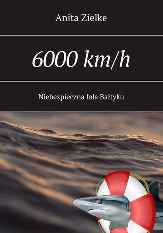 Okładka książki 6000 km/h niebezpieczna fala Bałtyku