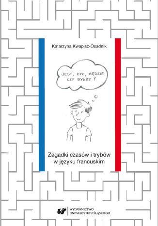 Okładka książki Jest, był, będzie czy byłby? Zagadki czasów i trybów w języku francuskim