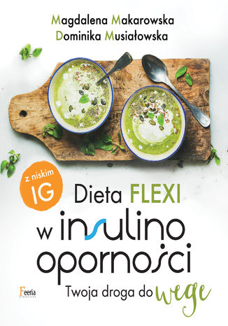 Okładka książki Dieta flexi w insulinooporności. Twoja droga do wege