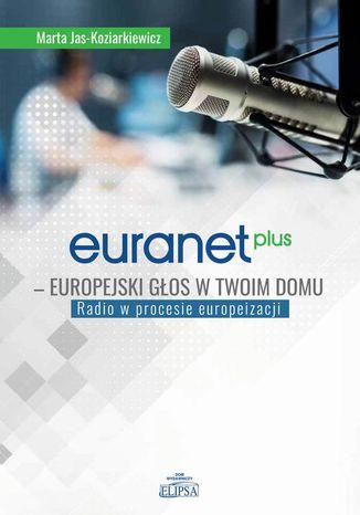 Okładka książki Euranet Plus Europejski głos w twoim domu