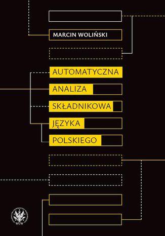 Okładka książki/ebooka Automatyczna analiza składnikowa języka polskiego
