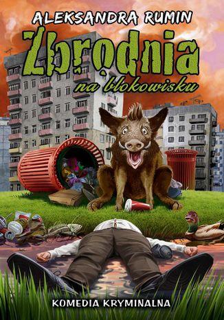 Okładka książki Zbrodnia na blokowisku