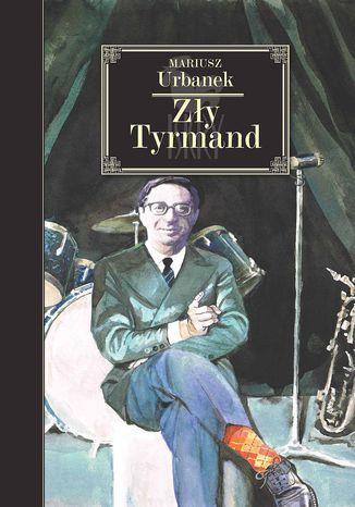 Okładka książki Zły Tyrmand