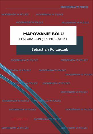 Okładka książki  Mapowanie bólu. Lektura - Spojrzenie - Afekt