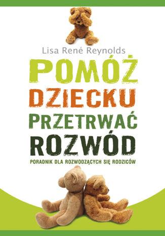 Okładka książki/ebooka Pomóż dziecku przetrwać rozwód