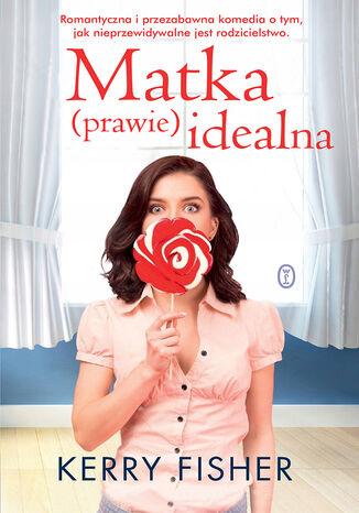 Okładka książki/ebooka Matka (prawie) idealna