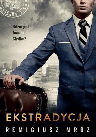 Okładka książki Ekstradycja. Joanna Chyłka. Tom 11