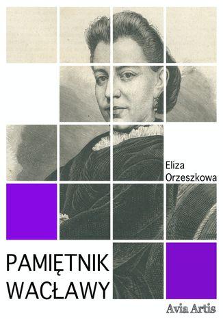 Okładka książki/ebooka Pamiętnik Wacławy