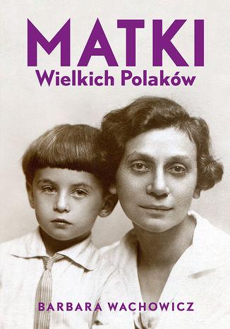 Okładka książki Matki Wielkich Polaków