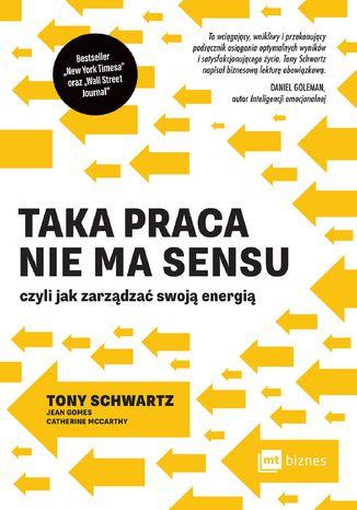 Okładka książki/ebooka Taka praca nie ma sensu czyli jak zarządzać swoją energią
