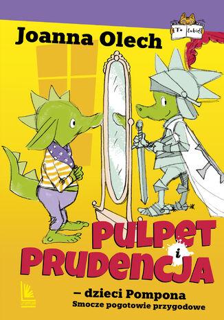 Okładka książki Pulpet i Prudencja dzieci Pompona. Smocze pogotowie przygodowe