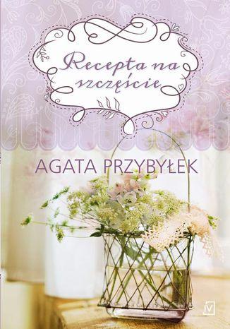 Okładka książki Recepta na szczęście