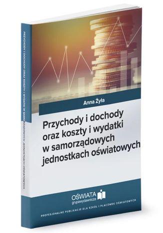 Okładka książki Przychody i dochody oraz koszty i wydatki w samorządowych jednostkach oświatowych