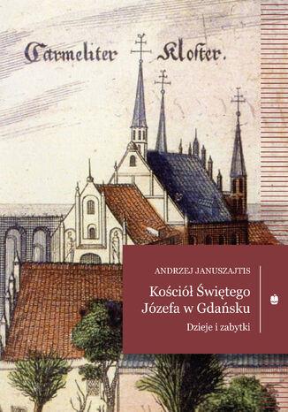 Okładka książki/ebooka Kościół Świętego Józefa. Dzieje i zabytki