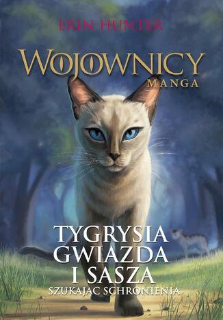 Okładka książki/ebooka Wojownicy. Manga (Tom 3). Tygrysia Gwiazda i Sasza. Szukając schronienia