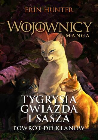 Okładka książki Wojownicy. Manga (Tom 4). Tygrysia Gwiazda i Sasza. Powrót do klanów