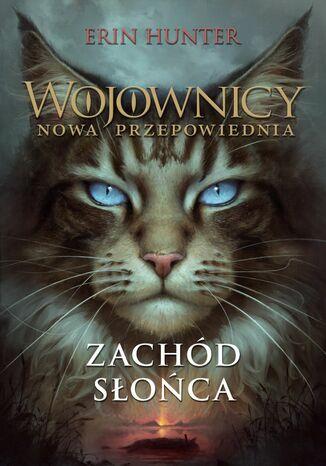 Okładka książki/ebooka Wojownicy (Tom 12). Zachód słońca