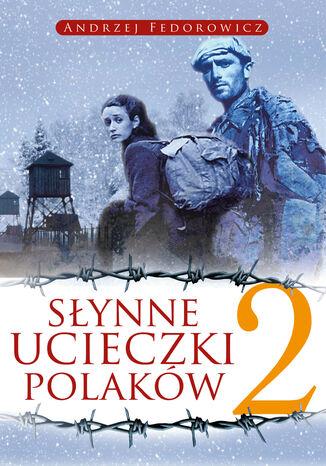 Okładka książki Słynne ucieczki Polaków 2