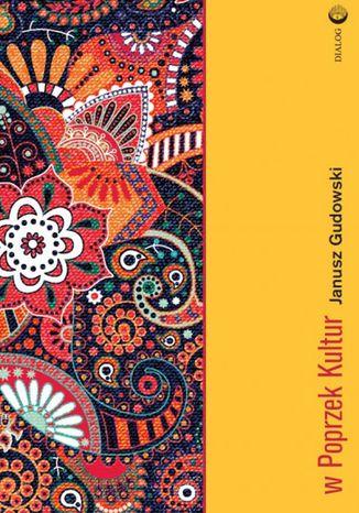 Okładka książki/ebooka W poprzek kultur