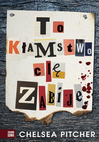 Okładka książki/ebooka To kłamstwo cię zabije