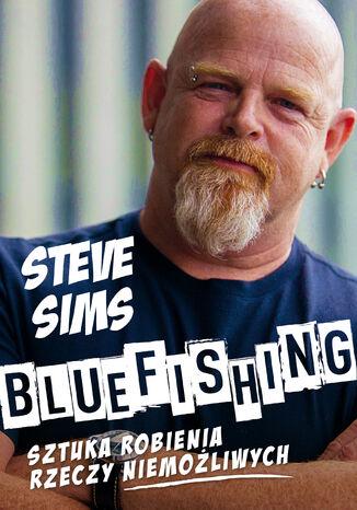 Okładka książki Bluefishing. Sztuka robienia rzeczy niemożliwych