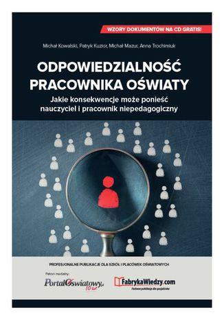 Okładka książki/ebooka Odpowiedzialność pracownika oświaty. Jakie konsekwencje może ponieść nauczyciel i pracownik niepedagogiczny