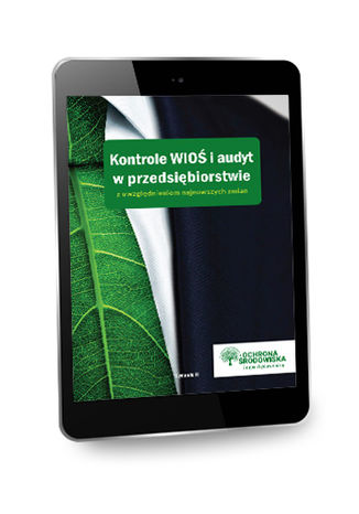 Okładka książki Kontrole WIOŚ i audyt w przedsiębiorstwie z uwzględnieniem najnowszych zmian. Wydanie II