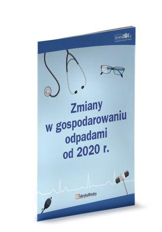 Okładka książki/ebooka Zmiany w gospodarowaniu odpadami od 2020 r