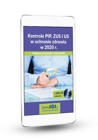 Okładka książki Kontrole PIP, ZUS i US w ochronie zdrowia w 2020 r. Praktyczne porady i wskazówki + płyta CD z wzorami