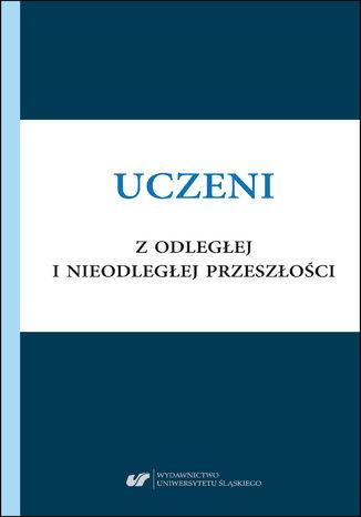 Okładka książki/ebooka Uczeni z odległej i nieodległej przeszłości. Rekonstrukcje, interpretacje, refleksje