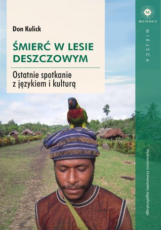 Okładka książki/ebooka Śmierć w lesie deszczowym. Ostatnie spotkanie z językiem i kulturą