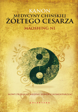 Okładka książki/ebooka Kanon medycyny chińskiej Żółtego Cesarza. Nowy przekład Neijing Suwen z komentarzem