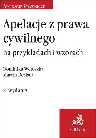 Okładka książki Apelacje z prawa cywilnego na przykładach i wzorach. Wydanie 2