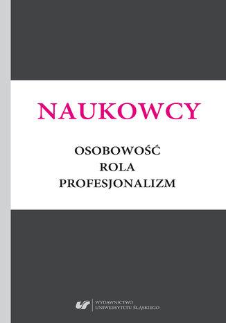 Okładka książki/ebooka Naukowcy. Osobowość, rola, profesjonalizm